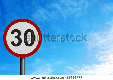 Photo realistic bright, clean 'thirty miles per hour speed limit' sign, with space for your text / editorial overlay