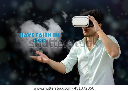 Photography of a man with a Virtual reality. Touching: Have Faith In God  - VR - stock photo