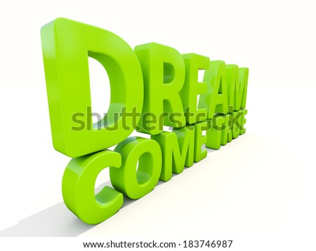 Phrase dream come true icon on a white background. 3D illustration.