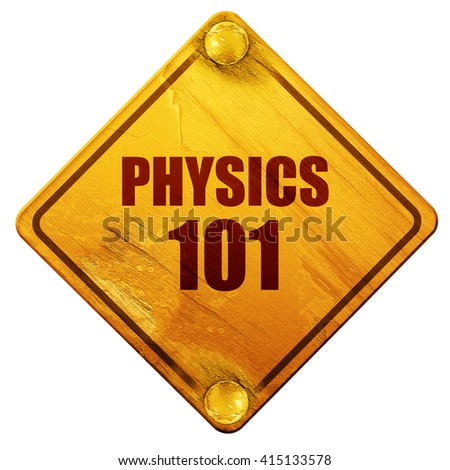 physics 101, 3D rendering, isolated grunge yellow road sign - stock photo