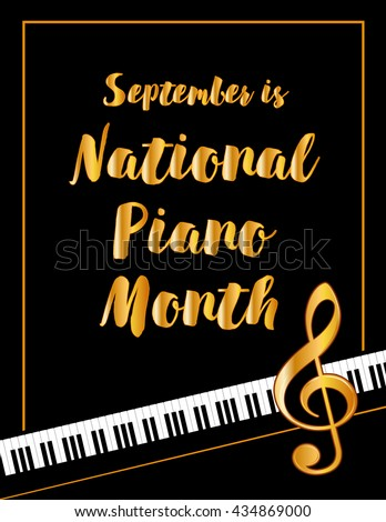 Piano Month, held each September in USA, national celebration of music, pianos and musicians, black and white vertical poster design with gold treble clef and text on keyboard background. - stock photo