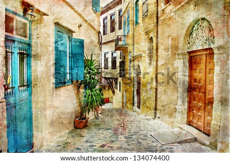 pictorial old streets of Greece - picture in painting style - stock photo