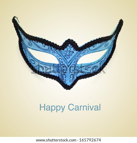 picture of a carnival mask and the sentence happy carnival on a beige background, with a retro effect - stock photo