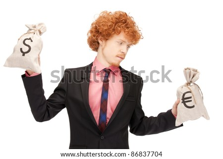 picture of handsome man with euro and dollar bags