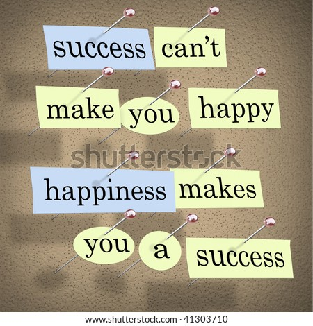 Pieces of paper each containing a word pinned to a cork board reading Success Can't Make You Happy, Happiness Makes You a Success - stock photo