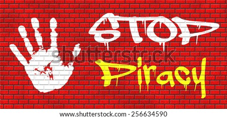 piracy stop illegal download of movies and music and illegal copying copyright and intellectual property protection protect copy of trademark brand graffiti on red brick wall, text and hand - stock photo
