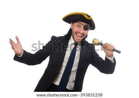 Pirate businessman holding the microphone isolated on white