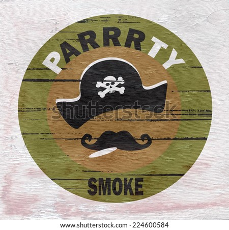 pirate party sign with wood grain texture - stock photo
