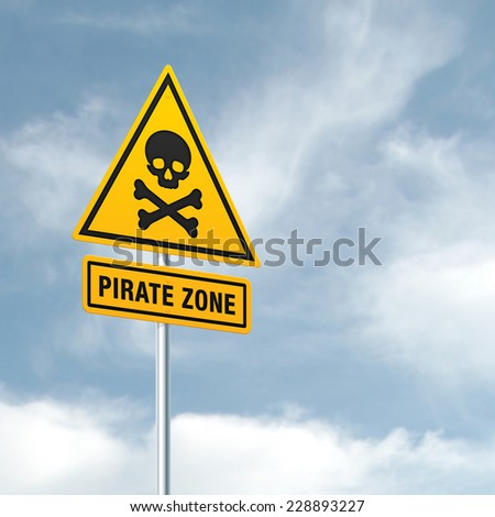 Pirate zone - Theft of Intellectual Property Warning Sign