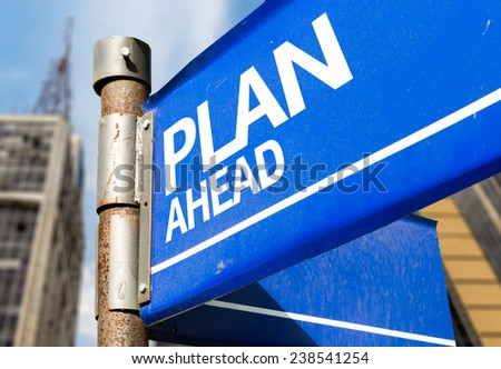 Plan Ahead blue road sign - stock photo