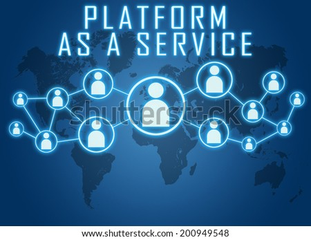 Platform as a Service concept on blue background with world map and social icons. - stock photo