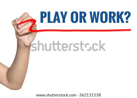 Play or Work word write on white background by woman hand holding highlighter pen - stock photo