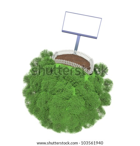 Plot of land fenced on a small green planet. Advertising stand next to the fence