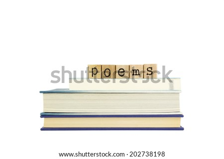 poems word on wood stamps stack on books, poetry and  literature concepts - stock photo