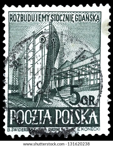 "POLAND - CIRCA 1952: A stamp printed in Poland shows Gdansk Shipyards, with the inscription ""Reconstruction of Gdansk shipyards"", from the series ""Shipbuilding"", circa 1952"
