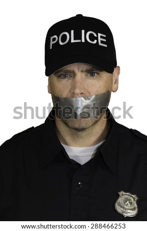 Police Officer being censored with duct tape covering his mouth.