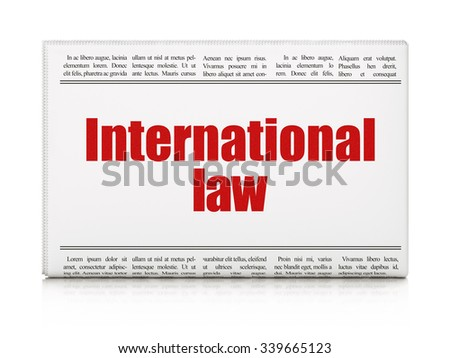 Political concept: newspaper headline International Law on White background, 3d render