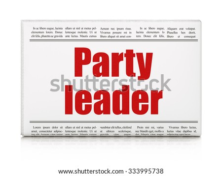 Political concept: newspaper headline Party Leader on White background, 3d render - stock photo