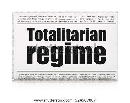 Political concept: newspaper headline Totalitarian Regime on White background, 3D rendering