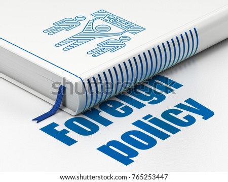 Politics concept: closed book with Blue Election Campaign icon and text Foreign Policy on floor, white background, 3D rendering