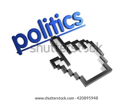 politics. 3d rendered inscription. Link and finger, pointer. Isolated on white - stock photo