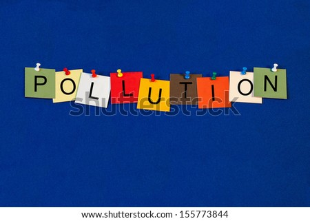 Pollution - effects on the carbon footprint, ozone layer, greenhouse effect, recycling, fracking and pollution - Environmental Sign Series. - stock photo