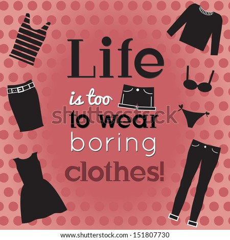Positive, funny quote about fashion.  - stock photo