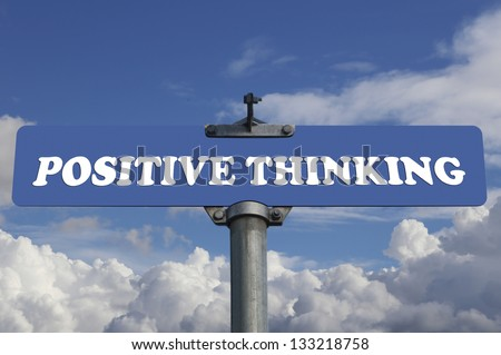 Positive thinking road sign - stock photo