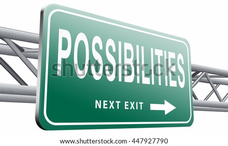 possibilities and opportunities alternatives achievement road sign billboard, 3D illustration, isolated on white background - stock photo