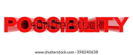 POSSIBILITY word on white background illustration 3D rendering - stock photo