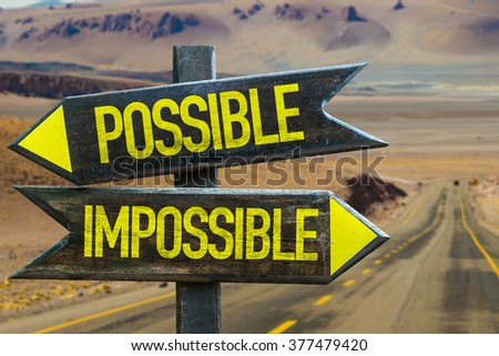 Possible - Impossible signpost in a desert background - stock photo