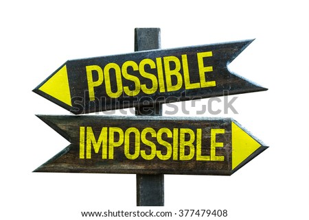 Possible - Impossible signpost isolated on white background - stock photo