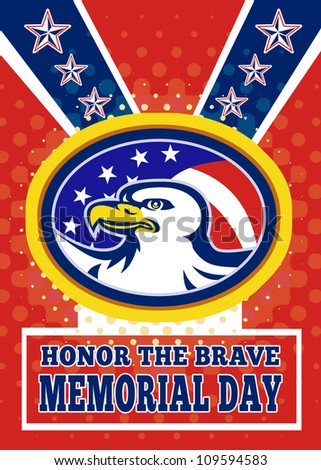 Poster greeting card illustration of an american bald eagle head with stars and stripes flag set inside ellipse like a medallion with words honor the brave memorial day.