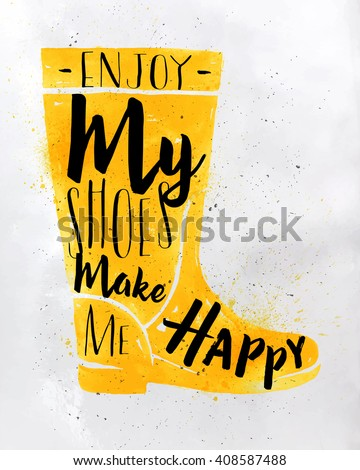 Poster women boots in retro vintage style lettering enjoy my shoes make me happy drawing with yellow color on dirty paper background - stock photo