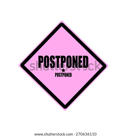Postponed black stamp text on pink background - stock photo