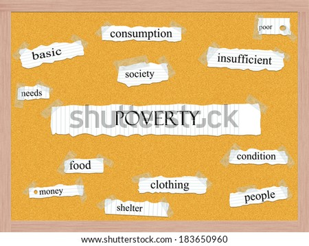 Poverty Corkboard Word Concept with great terms such as basic, needs, society and more. - stock photo