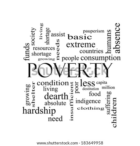 Poverty Word Cloud Concept in black and white with great terms such as poor, condition, people and more. - stock photo