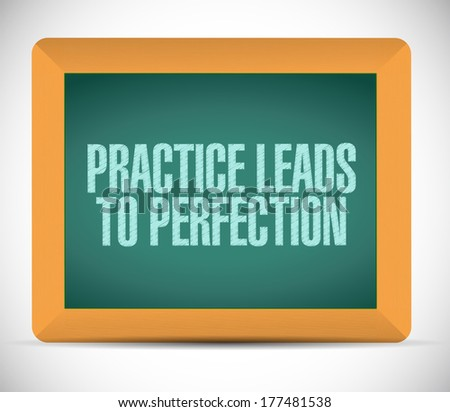 practice leads to perfection blackboard sign. illustration design over a white background - stock photo