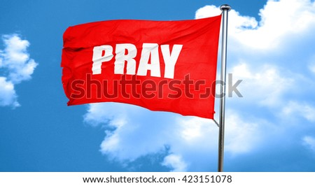 pray, 3D rendering, a red waving flag - stock photo