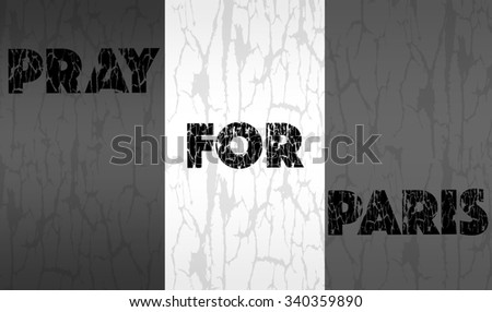 Pray for Paris. 13 November 2015 , Black and white - stock photo