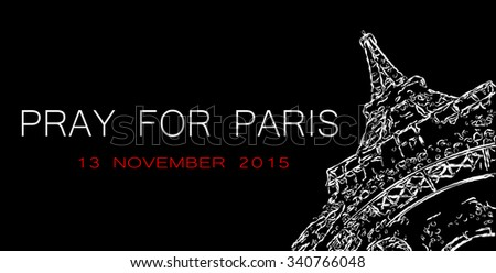 Pray for Paris. Symbol of Paris Eiffel Tower in fire. Date 13.11.2015 - the day of terrorist attack in Paris. - stock photo