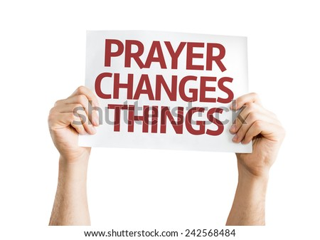 Prayer Changes Things card isolated on white background - stock photo