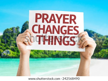 Prayer Changes Things card with a beach on background - stock photo