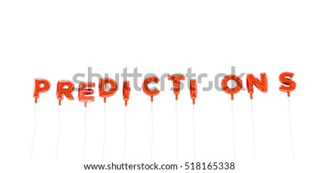 PREDICTIONS - word made from red foil balloons - 3D rendered.  Can be used for an online banner ad or a print postcard.