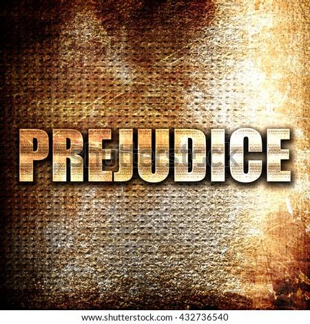 prejudice, 3D rendering, metal text on rust background - stock photo