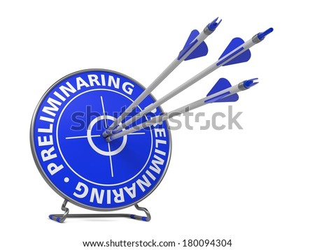 Preliminaring Concept. Three Arrows Hit in Blue Target. - stock photo