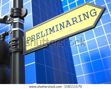 Preliminaring Word on Yellow Roadsign on Blue Urban Background. Business Concept. 3D Render. - stock photo