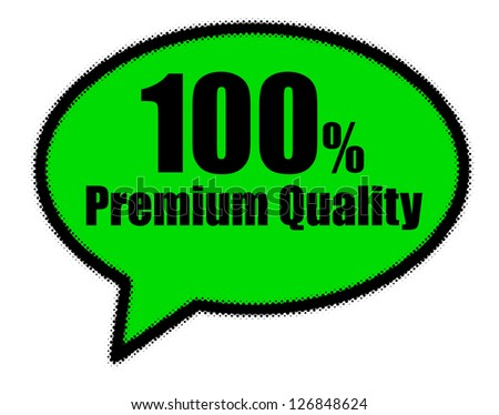 Premium quality sign in green speech bubble