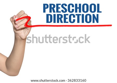 Preschool direction word write on white background by woman hand holding highlighter pen - stock photo