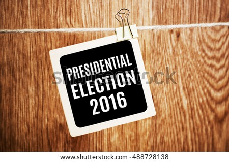 Presidential election 2016. Politics concept. Election day 2016. Presidential elections. Voting, ballot.